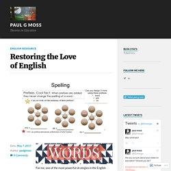 Restoring the Love of English – paul g moss