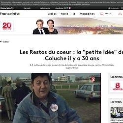 """Les Restos du coeur : la """"petite idée"""" de Coluche il y a 30 ans"""