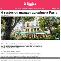 6 restos où manger au calme à Paris