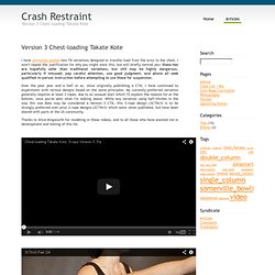 Crash Restraint : Version 3 Chest-loading Takate Kote
