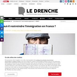 Faut-il restreindre l'immigration en France ? - Le Drenche