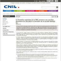 ED6A : sanction pécuniaire de 150000 € à l'encontre de la société GOOGLE Inc.