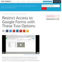 Restrict Access to Google Forms with These Two Options