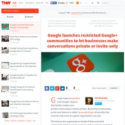 Google Launches Restricted Google+ Communities