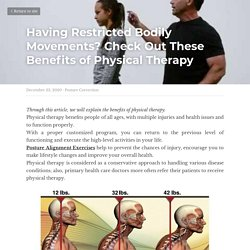 Having Restricted Bodily Movements? Check Out These Benefits of Physical Therapy