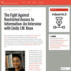 The Fight Against Restricted Access to Information: An Interview with Emily J.M. Knox – hls