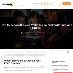 Tips to Access Restricted Websites on Your Android Devices