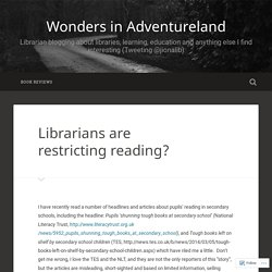 Librarians are restricting reading? – Wonders in Adventureland