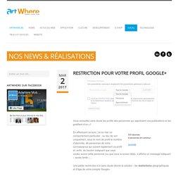 Restriction pour votre profil Google+ ‹ Blog ArtWhere