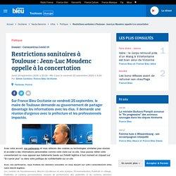 Restrictions sanitaires à Toulouse : Jean-Luc Moudenc appelle à la concertation