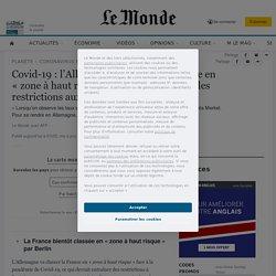Covid-19: l'Allemagne va classer la France en «zone à haut risque» et mettre en place des restrictions aux frontières