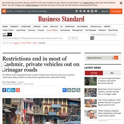 Restrictions end in most of Kashmir, private vehicles out on Srinagar roads