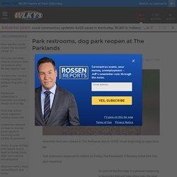 Park restrooms, dog park reopen at The Parklands