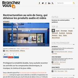 Restructuration au sein de Sony, qui délaisse les produits audio et vidéo