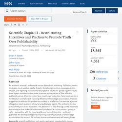 Scientific Utopia: II - Restructuring Incentives and Practices to Promote Truth Over Publishability by Brian A. Nosek, Jeffrey Spies, Matt Motyl