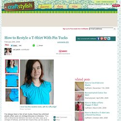 How to Restyle a T-Shirt With Pin Tucks