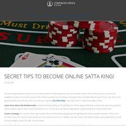 Satta King Result - Secret Tips to Become Online Satta King!
