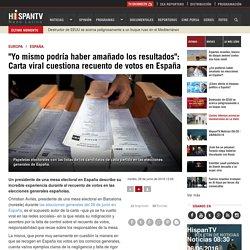"""Espagne ELECTIONS : """"Yo mismo podría haber amañado los resultados"""": Carta viral cuestiona recuento de votos en España"""