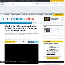 Résultat de l'élection américaine: le réveil du vote latino n'aura pas suffi à Hillary Clinton