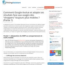 """Comment Google évolue et adapte ses résultats face aux usages des """"shoppers"""" toujours plus mobiles ? (Partie 1) - veille tarifaire automatique"""