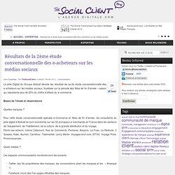 Résultats de la 2ème étude conversationnelle des e-acheteurs sur les médias sociaux – the social client, a specialist of digital CRM