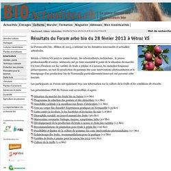 Résultats du Forum arbo bio du 28 février 2013 à Vétroz VS