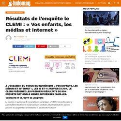 Résultats de l'enquête le CLEMI : «Vos enfants, les médias et Internet» – Ludovia Magazine