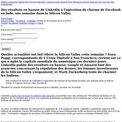 Des résultats en hausse de LinkedIn à l'opération de charme de Facebook en Inde, une semaine dans la Silicon Valley