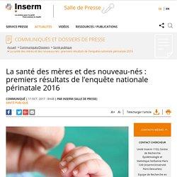La santé des mères et des nouveau-nés : premiers résultats de l'enquête nationale périnatale 2016