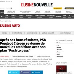 """Après ses bons résultats, PSA Peugeot Citroën se donne de nouvelles ambitions avec son plan """"Push to pass"""" - L'Usine Auto"""