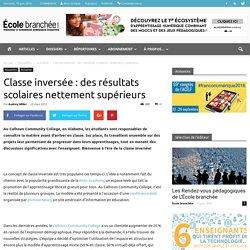 Classe inversée : des résultats scolaires nettement supérieurs - L'École branchée - actualité