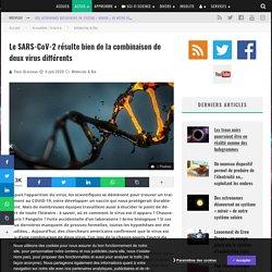 Le SARS-CoV-2 résulte bien de la combinaison de deux virus différents