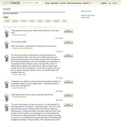 "Search results for ""charles bukowski"" (showing 1-20 of 498 quotes) - StumbleUpon"