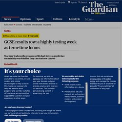 GCSE results row: a highly testing week as term-time looms | Education