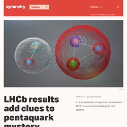 LHCb results add clues to pentaquark mystery