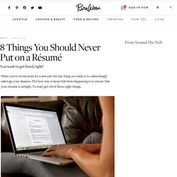Resume Tips: 8 Things to Never Put On a Resume - PureWow
