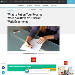 Resume Tips for People Without Work Experience
