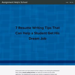 7 Resume Writing Tips That Can Help a Student Get His Dream Job