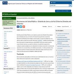 Resumen de Salud Pública: Dióxido de cloro y clorito (Chlorine Dioxide and Chlorite)