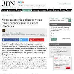 Ne pas résumer la qualité de vie au travail par une équation à deux inconnues - JDN