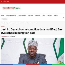 Oyo school resumption date has been modified folloing new modificatiobns