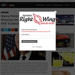 Nancy Pelosi Speech Resurfaces Showing Her Love and Support of KKK 'Exalted Cyclops' - TRENDINGRIGHTWING