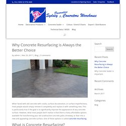 Why Concrete Resurfacing is Always the Better Choice