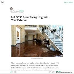 Let BOSS Resurfacing Upgrade Your Exterior – Medium