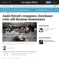 Amid Detroit's resurgence, foreclosure crisis still threatens homeowners