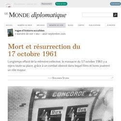 Mort et résurrection du 17 octobre 1961, par Benjamin Stora (Le Monde diplomatique, août 2005)