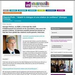 """Parents-Profs : """"rétablir le dialogue et une relation de confiance"""" (Georges Fotinos)"""