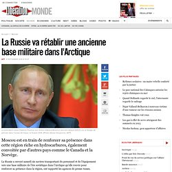 La Russie va rétablir une ancienne base militaire dans l'Arctique