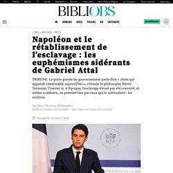 Napoléon et le rétablissement de l'esclavage: les euphémismes sidérants de Gabriel Attal