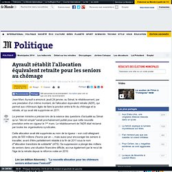 Ayrault rétablit l'allocation équivalent retraite pour les seniors au chômage
